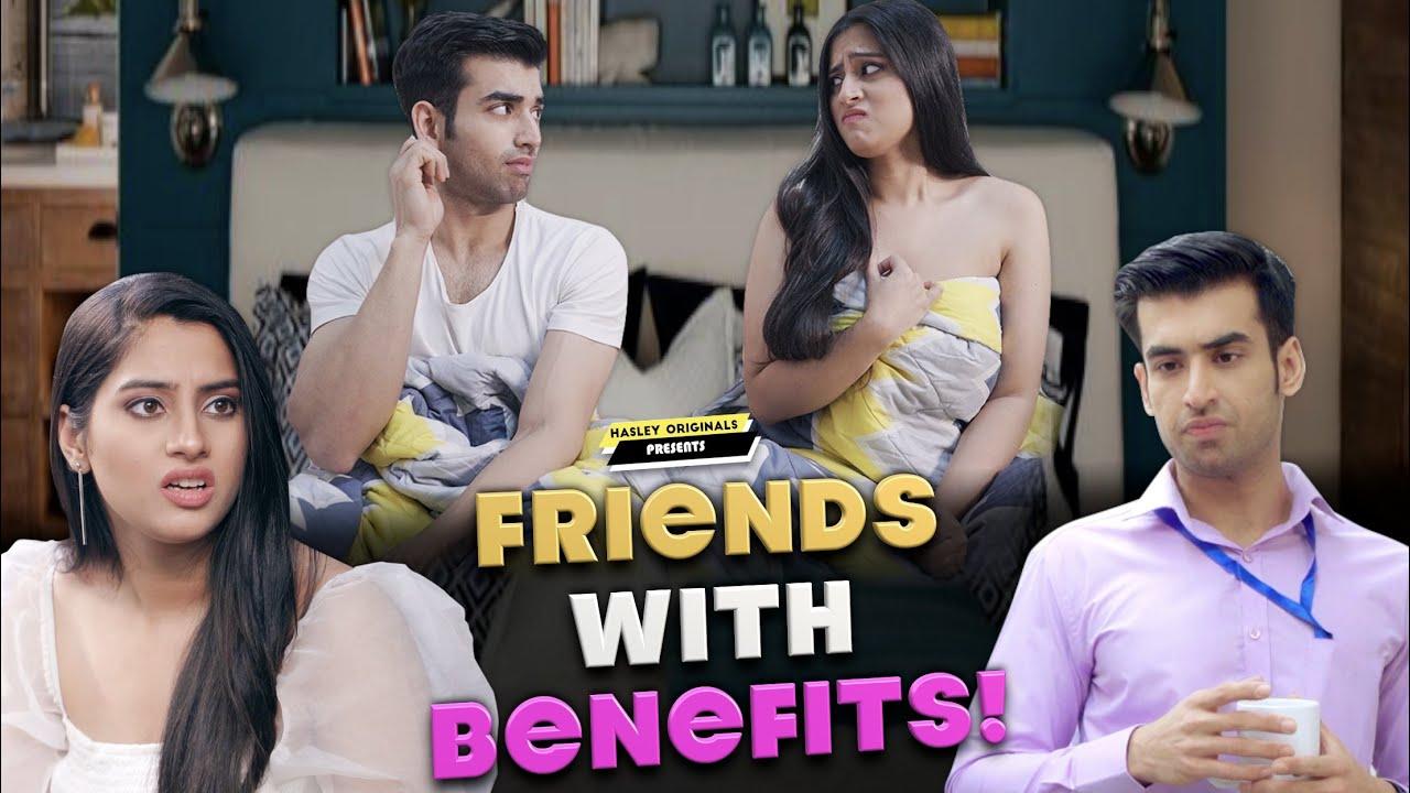 Friends With Benefits Ft. Twarita Nagar, Abhishek Kapoor   Hasley Originals!