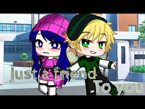 """Just A Friend To You""GCMV•  MLB  •Adrienette Gacha Club Music Video"